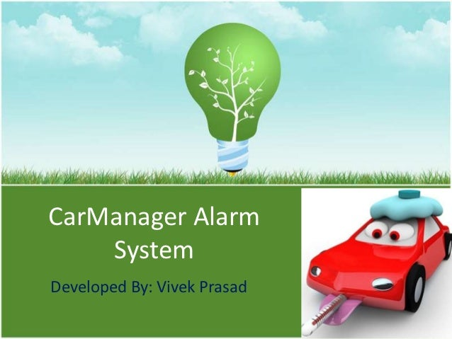 CarManager Alarm    SystemDeveloped By: Vivek Prasad