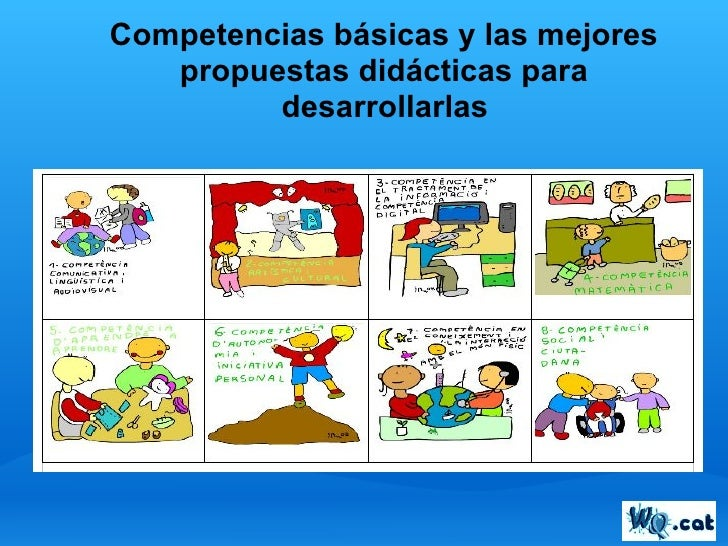 Competencias básicas y las mejores    propuestas didácticas para          desarrollarlas