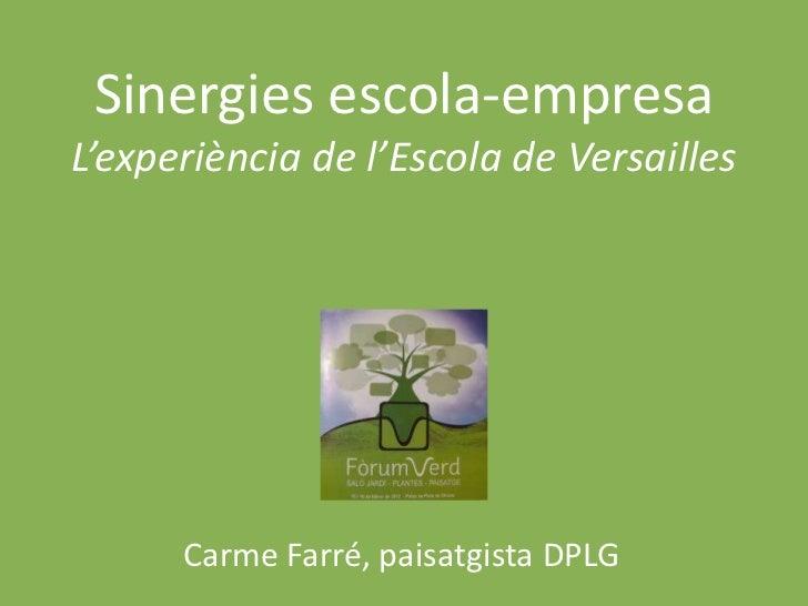 Sinergies escola-empresaL'experiència de l'Escola de Versailles      Carme Farré, paisatgista DPLG