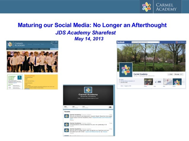 Maturing our Social Media: No Longer an AfterthoughtJDS Academy SharefestMay 14, 2013