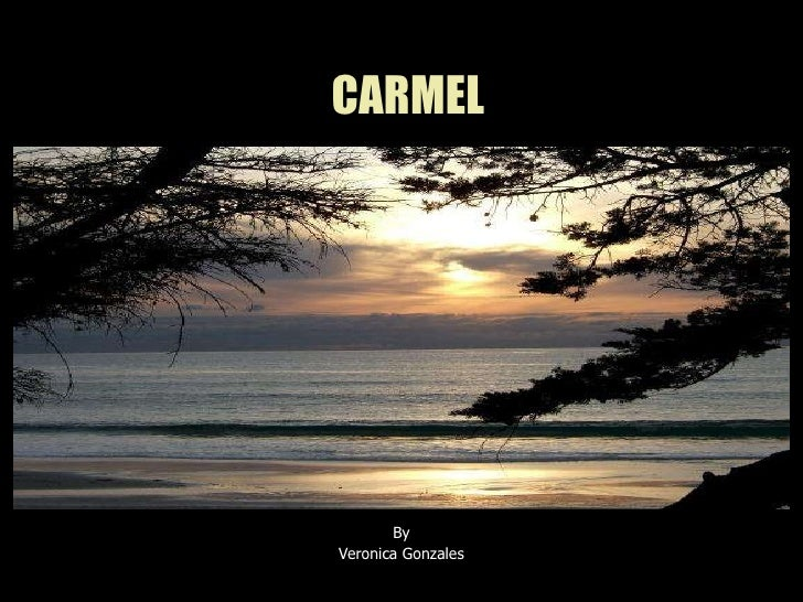CARMEL By Veronica Gonzales