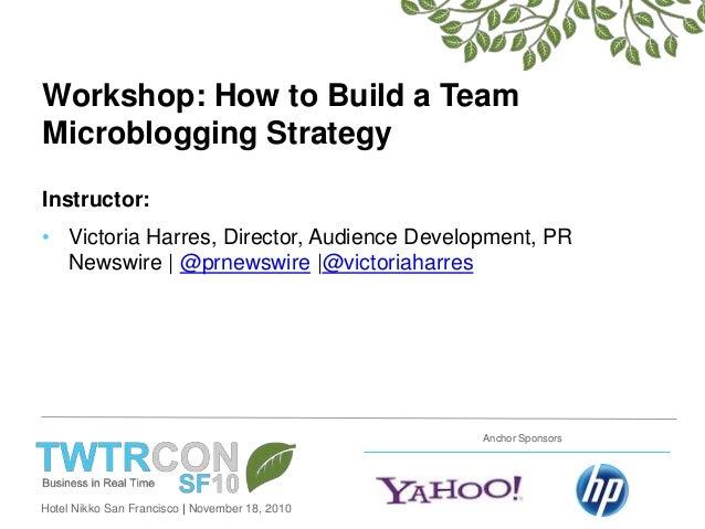 TWTRCON SF 10 Workshop: Team Microblogging