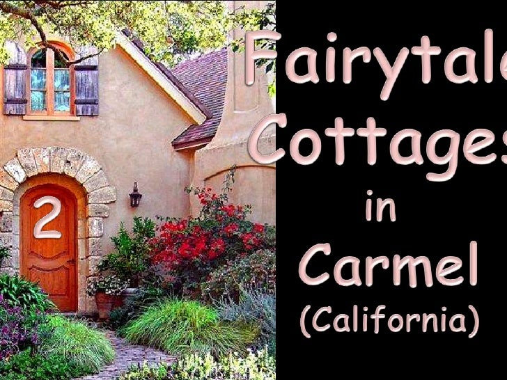 Fairytale<br />Cottages<br />in <br />Carmel<br />(California)<br />2<br />