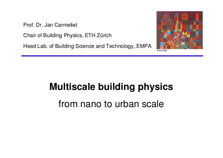 Prof. Dr. Jan Carmeliet Chair of Building Physics, ETH Zürich  Head Lab. of Building Science and Technology, EMPA         ...