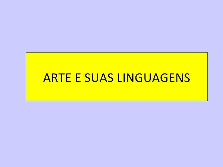 ARTE E SUAS LINGUAGENS