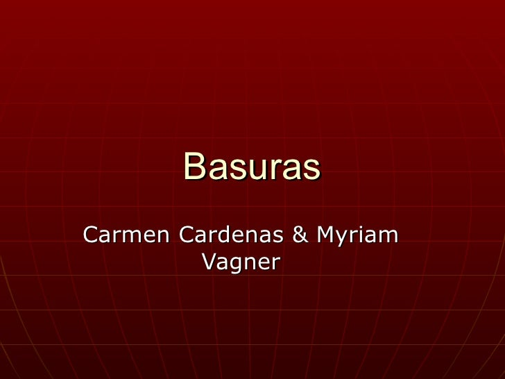BasurasCarmen Cardenas & Myriam         Vagner