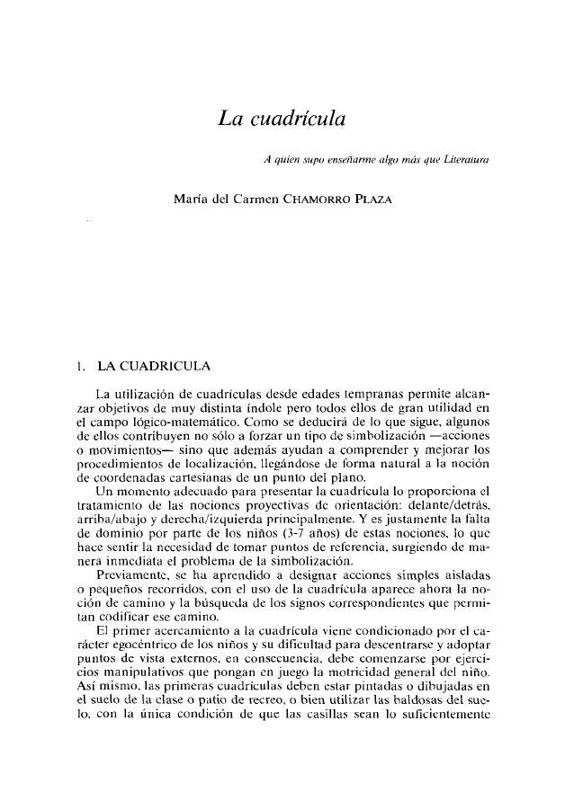 La cuadrícula A quien supo enseñarme algo más que Literatura Maria del Carmen CHAMORRO PLAZA 1. LA CUADRICULA La utilizaci...