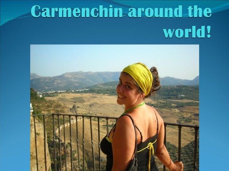 Carmenchin Around The World!