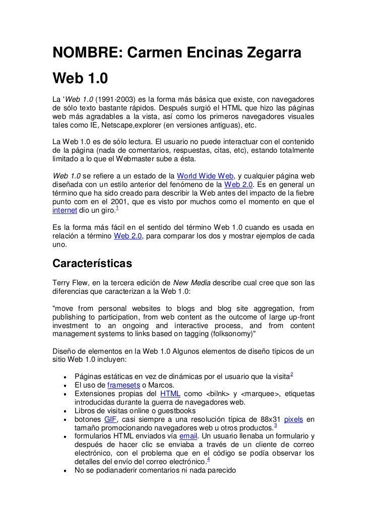 NOMBRE: Carmen Encinas ZegarraWeb 1.0La Web 1.0 (1991-2003) es la forma más básica que existe, con navegadoresde sólo text...