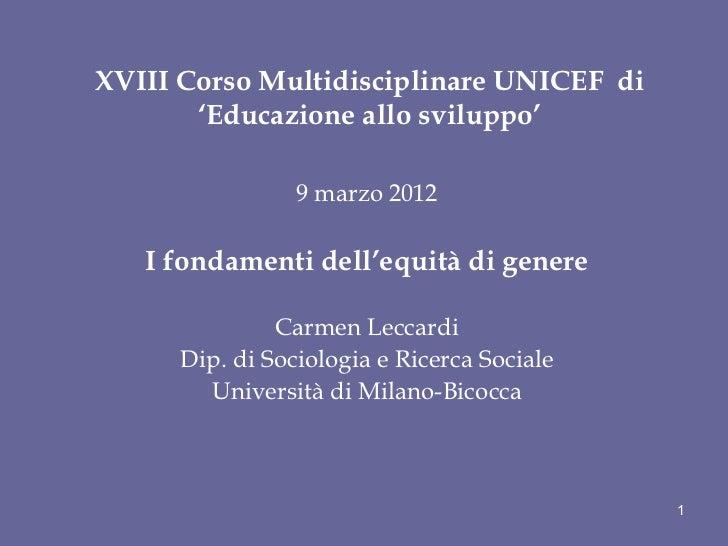 XVIII Corso Multidisciplinare UNICEF di       'Educazione allo sviluppo'                 9 marzo 2012   I fondamenti dell'...