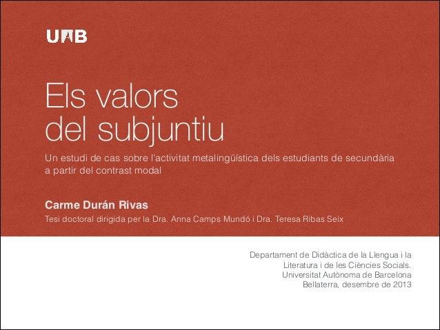 Els valors del subjuntiu Un estudi de cas sobre l'activitat metalingüística dels estudiants de secundària a partir del con...