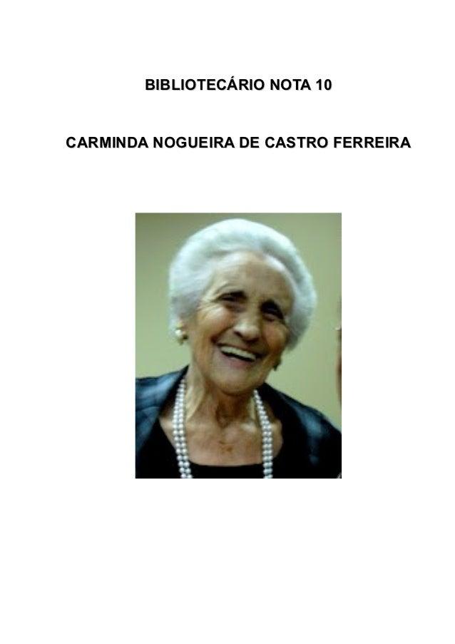 BIBLIOTECÁRIO NOTA 10CARMINDA NOGUEIRA DE CASTRO FERREIRA