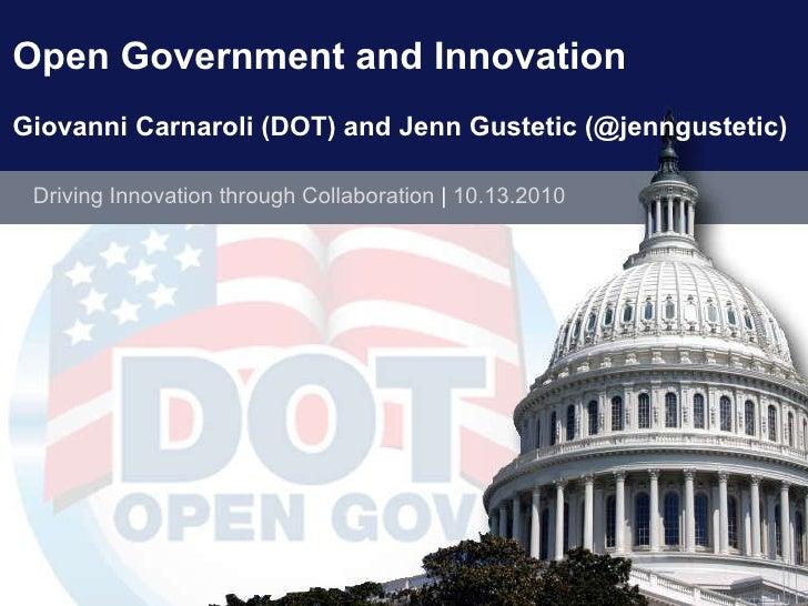 <ul><ul><li>Driving Innovation through Collaboration  |  10.13.2010 </li></ul></ul>Open Government and Innovation Giovanni...