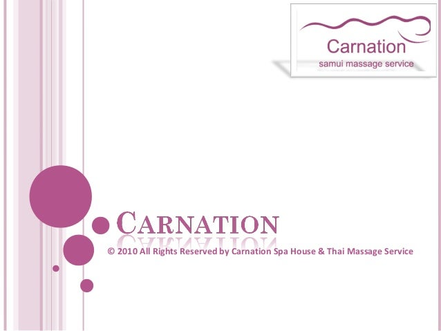 © 2010 All Rights Reserved by Carnation Spa House & Thai Massage Service