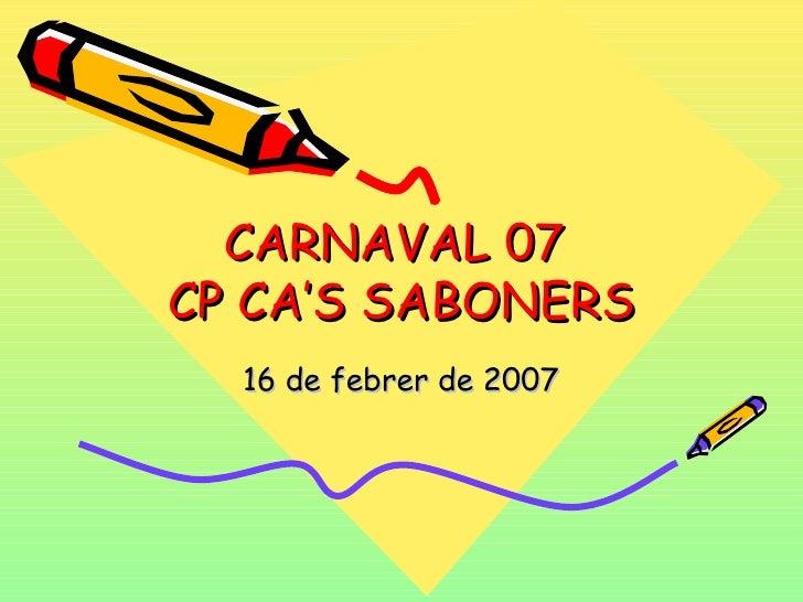 CARNAVAL 07 CAS SABONERS