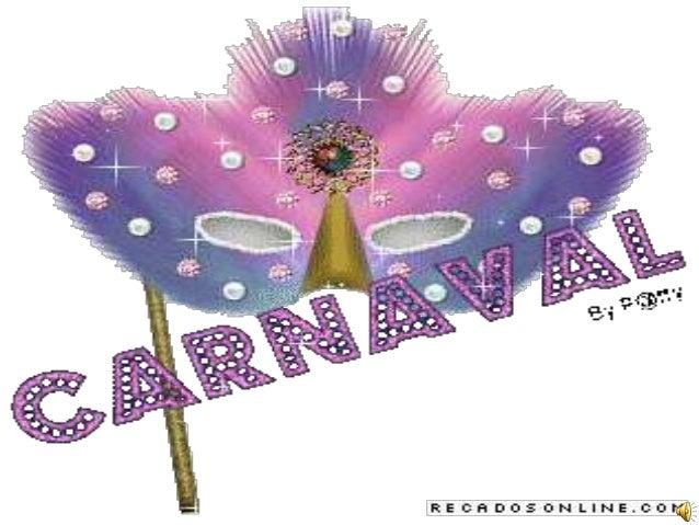 O QUE É    O carnaval é considerado    uma das festas populares    mais animadas e    representativas do mundo.    Tem sua...