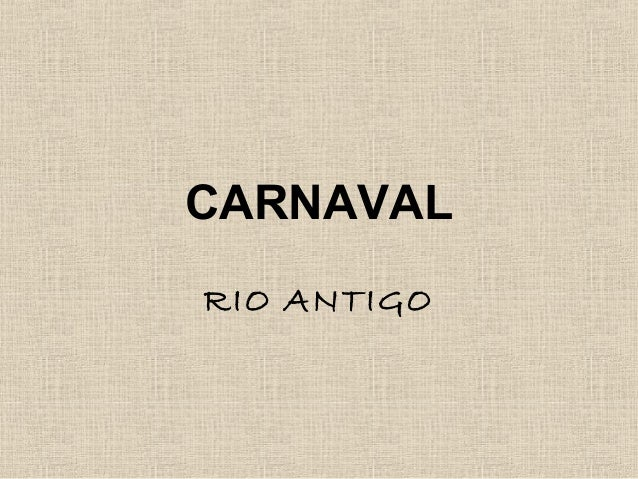 CARNAVAL RIO ANTIGO
