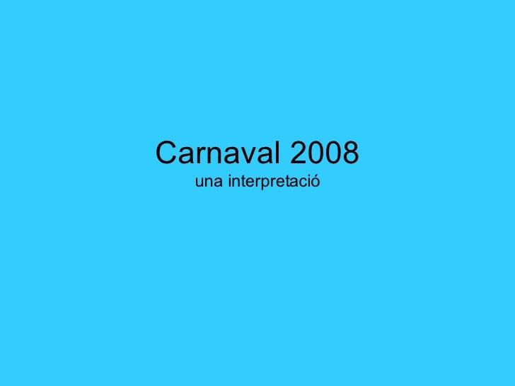 Carnaval 2008 una interpretació