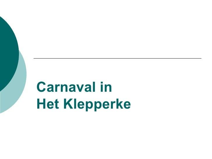 Carnaval in  Het Klepperke