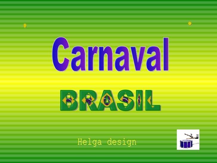 BRASIL Helga design Carnaval