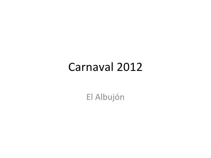 Carnaval 2012   El Albujón