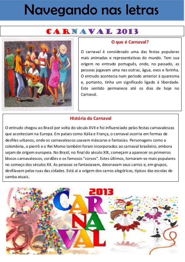 Navegando nas letras                       Carnaval 2013                                                            O que ...
