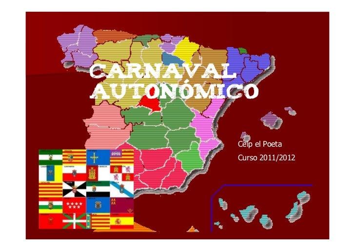 CARNAVALAUTONÓMICO        Ceip el Poeta        Curso 2011/2012
