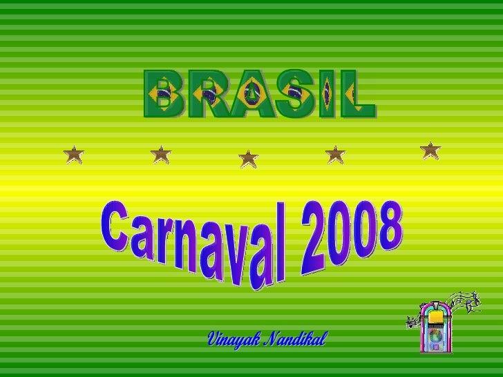 BRASIL Vinayak Nandikal Carnaval 2008