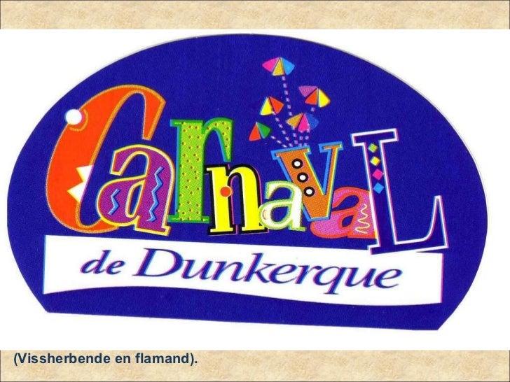Dunkerque (Duyn kerke: l'église des dunes en flamand). Louis XIV achètera la ville en 1662…La  langue parlée à cette époqu...