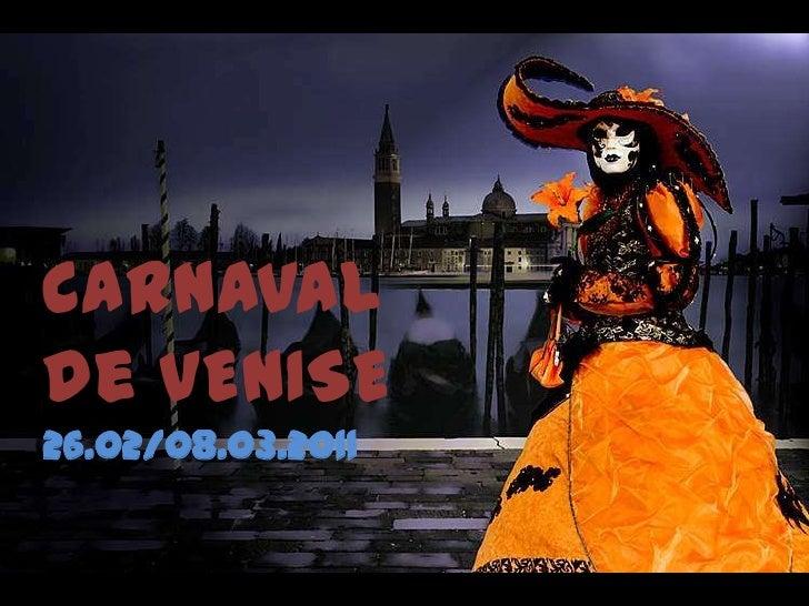 Carnaval de VENISE<br />26.02/08.03.2011<br />