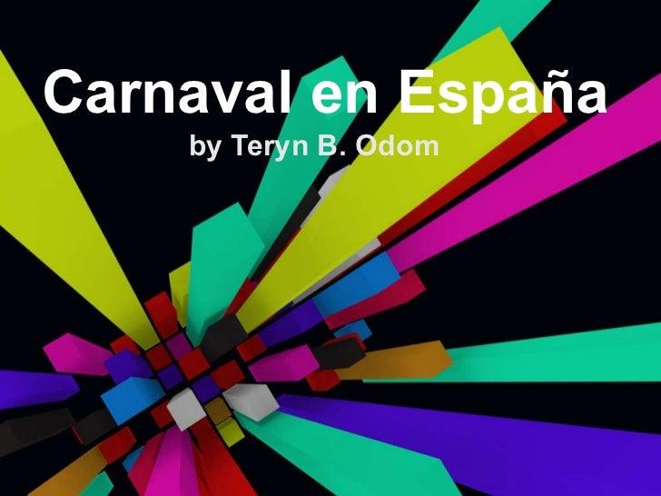Carnaval en Espa ña by Teryn B. Odom