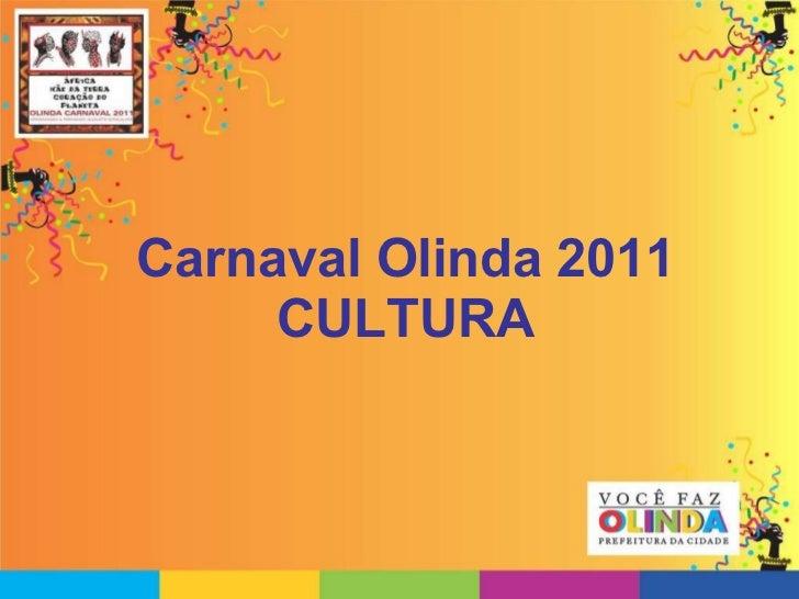 Carnaval Olinda 2011 CULTURA