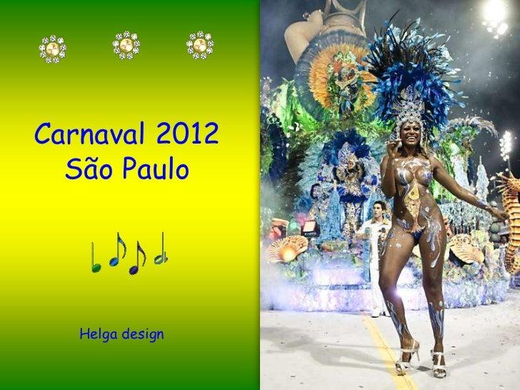 Carnaval 2012  São Paulo   Helga design