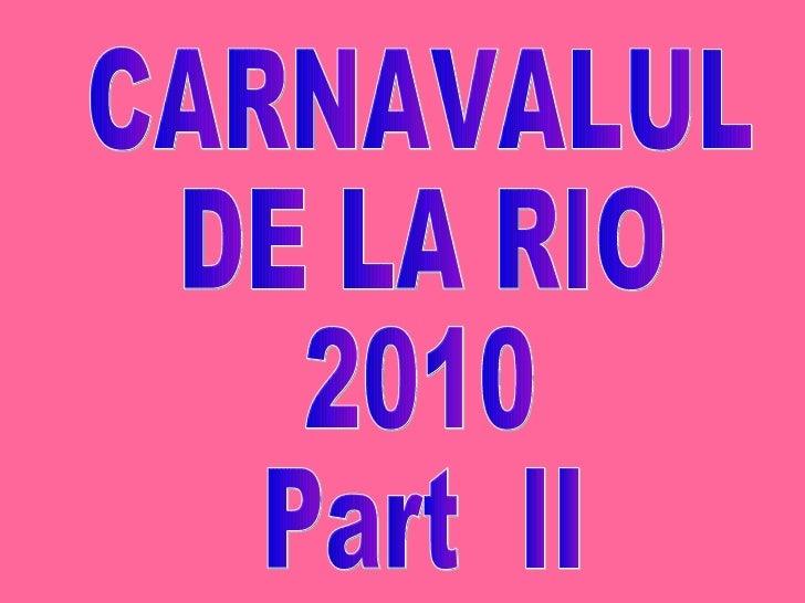 CARNAVALUL  DE LA RIO 2010 Part  II