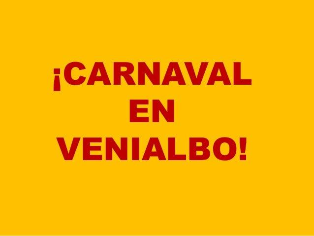 ¡CARNAVAL    ENVENIALBO!
