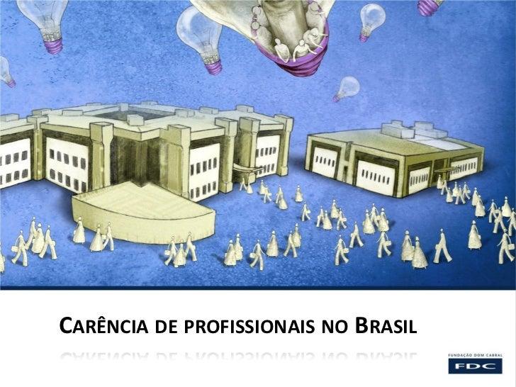 CARÊNCIA DE PROFISSIONAIS NO BRASIL