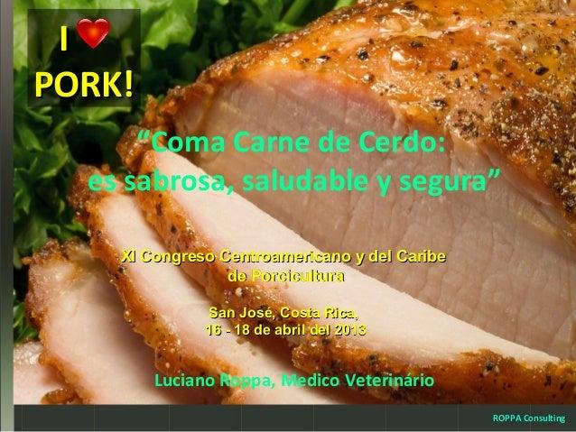 Carne de cerdo, sabrosa, saludable y segura, 2013