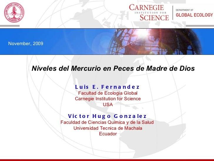 Luis E. Fernandez Facultad de Ecologia Global Carnegie Institution for Science USA Victor Hugo Gonzalez Faculdad de Cienci...
