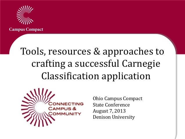 Tools, resources & approaches to crafting a successful Carnegie Classification application Ohio Campus Compact State Confe...