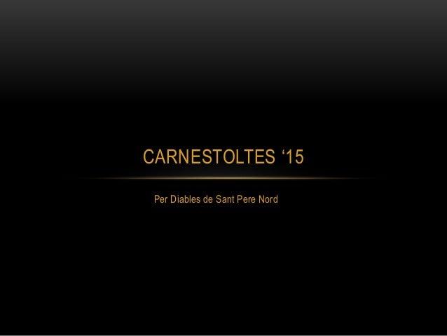 Per Diables de Sant Pere Nord CARNESTOLTES '15