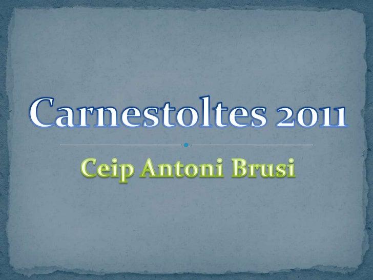 Ceip Antoni Brusi<br />Carnestoltes 2011<br />