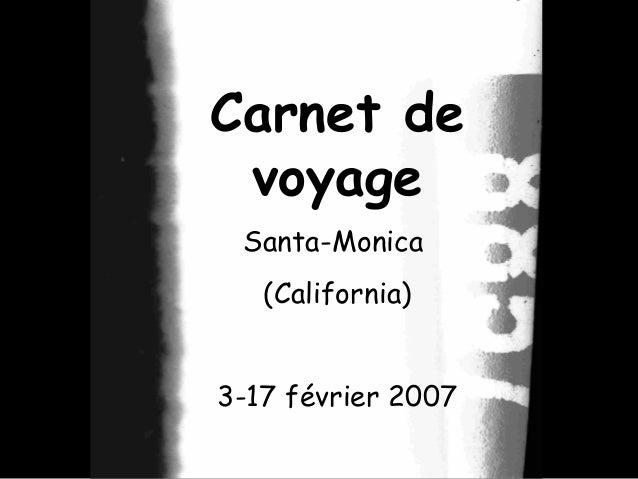 Carnet de voyage Santa-Monica (California) 3-17 février 2007