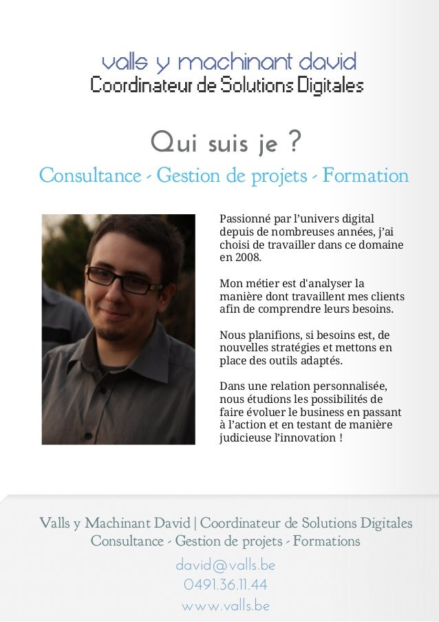 Valls y Machinant David   Coordinateur de Solutions DigitalesConsultance - Gestion de projets - Formationsdavid@valls.be04...