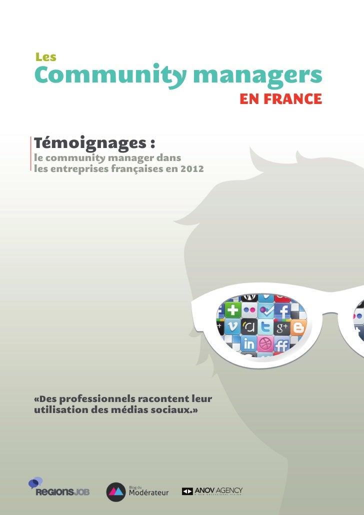 LesCommunity managers                                     EN FRANCETémoignages :le community manager dansles entreprises f...