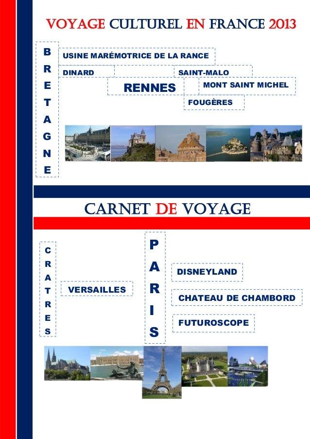 CARNET DE VOYAGEVOYAGE CULTUREL EN FRANCE 2013BRETAGNEPARISDINARDRENNESSAINT-MALOUSINE MARÉMOTRICE DE LA RANCEMONT SAINT M...