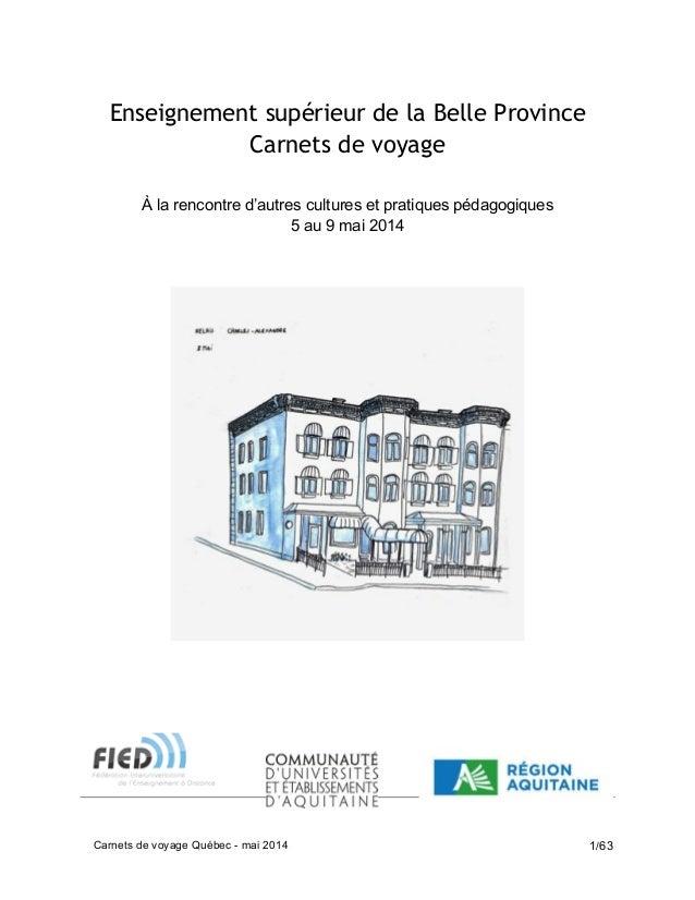 Carnets de voyage Québec - mai 2014 1/63 Enseignement supérieur de la Belle Province Carnets de voyage À la rencontre d'au...
