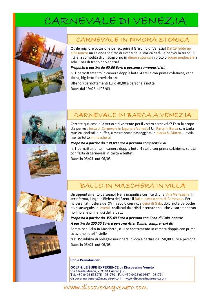 CARNEVALE DI VENEZIA       CARNEVALE IN DIMORA STORICA    Quale migliore occasione per scoprire il Giardino di Venezia! Da...
