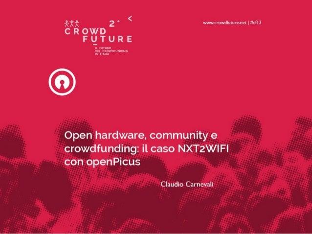 Open hardware, community e crowdfunding: il caso NXT2WIFI con openPicus (Claudio Carnevali)