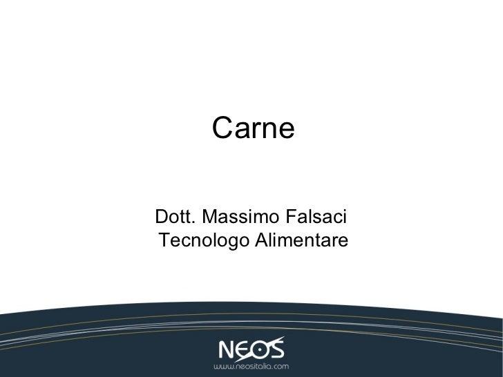 CarneDott. Massimo FalsaciTecnologo Alimentare