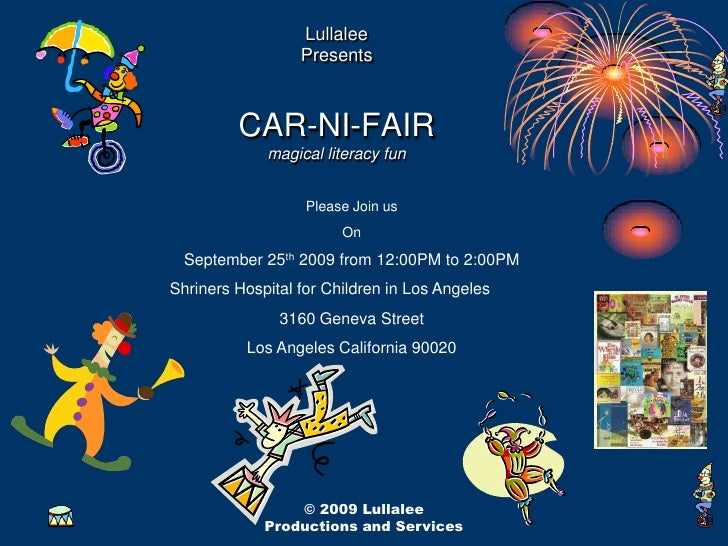 © 2009 Lullalee Productions and Services<br />LullaleePresentsCAR-NI-FAIRmagical literacy fun<br />Please Join us<br />On ...